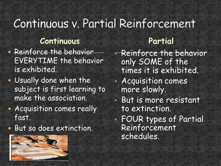 Continuous v. Partial Reinforcement