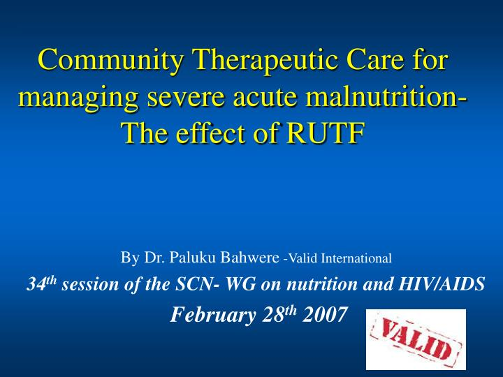 community therapeutic care for managing severe acute malnutrition the effect of rutf n.