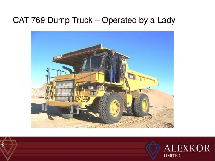 CAT 769 Dump Truck – Operated by a Lady