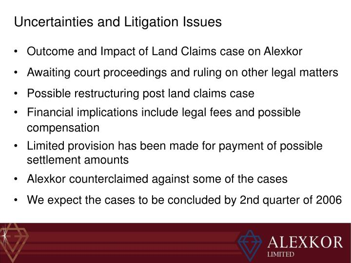 Uncertainties and Litigation Issues