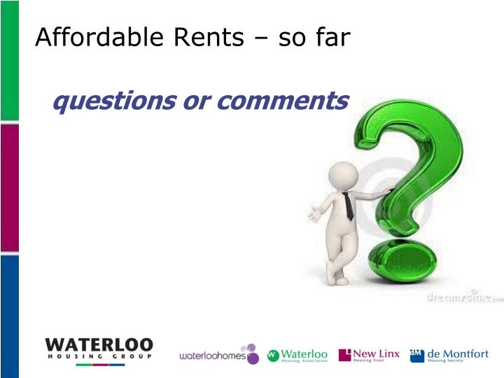 Affordable Rents – so far