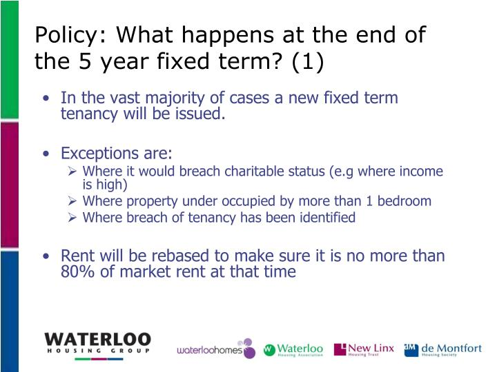 Policy: What happens at the end of the 5 year fixed term? (1)