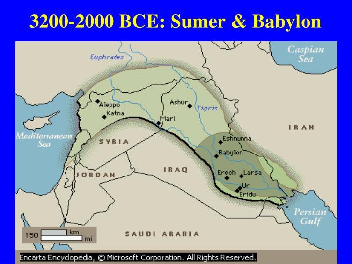 3200-2000 BCE: Sumer & Babylon