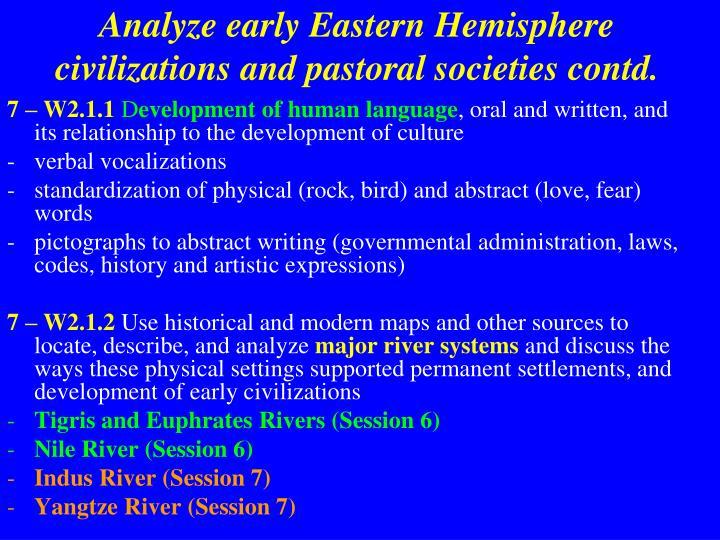 Analyze early eastern hemisphere civilizations and pastoral societies contd