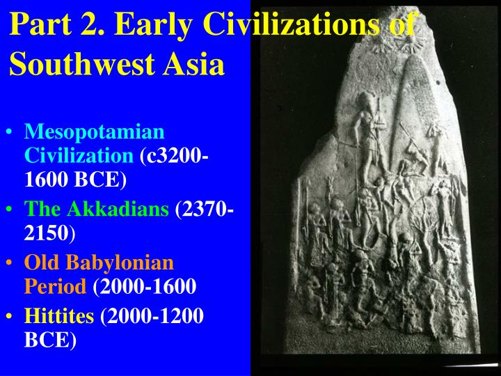 Part 2. Early Civilizations of