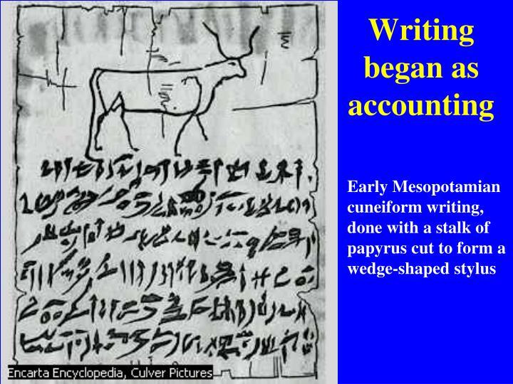 Writing began as accounting