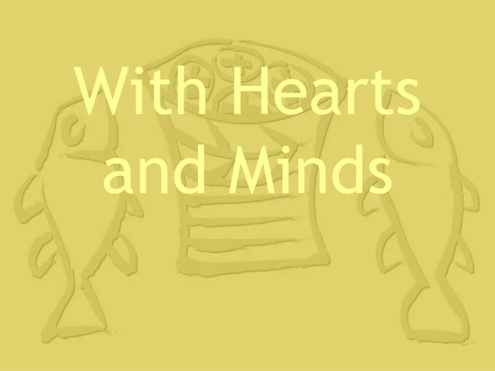 with hearts and minds n.