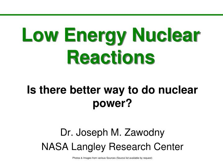 low energy nuclear reactor essay Nuclear reactors in a reactor nuclear fission is a very efficient source of energy because of the low nuclear energy essay, nuclear energy research paper.