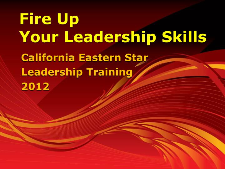 fire up your leadership skills n.