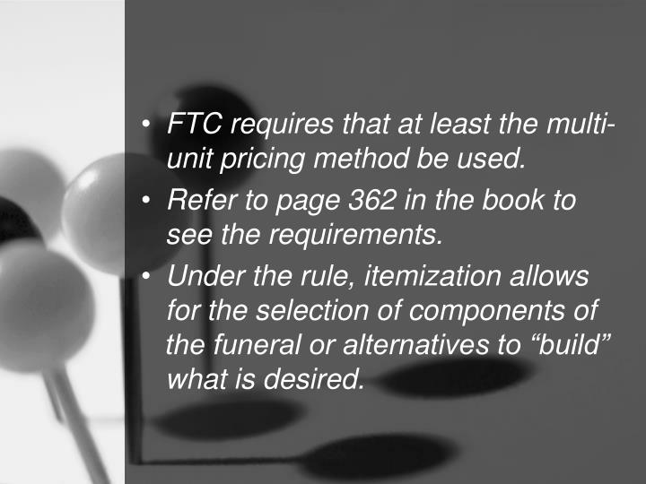 FTC requires that at least the multi-unit pricing method be used.
