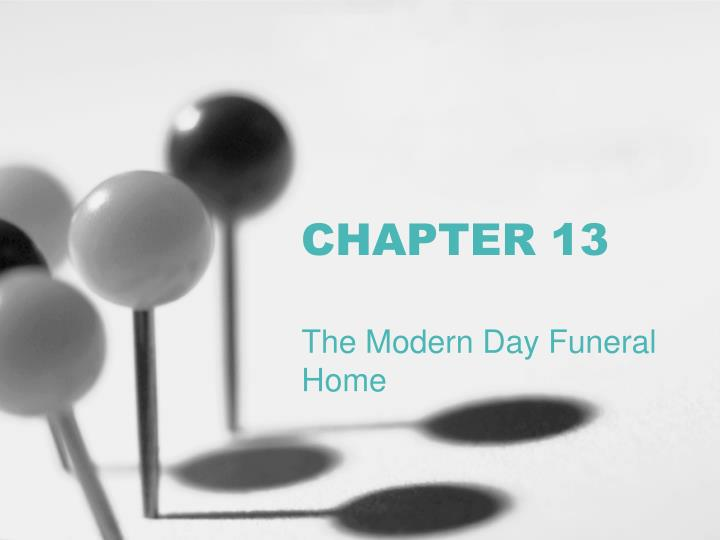 The modern day funeral home
