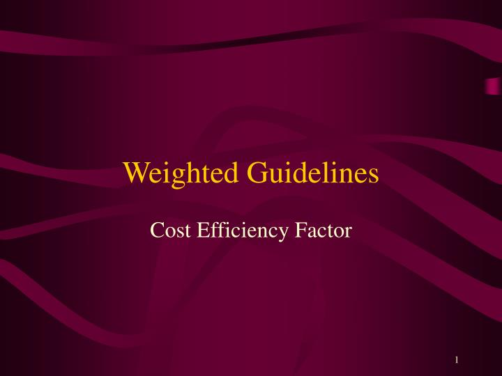 weighted guidelines n.