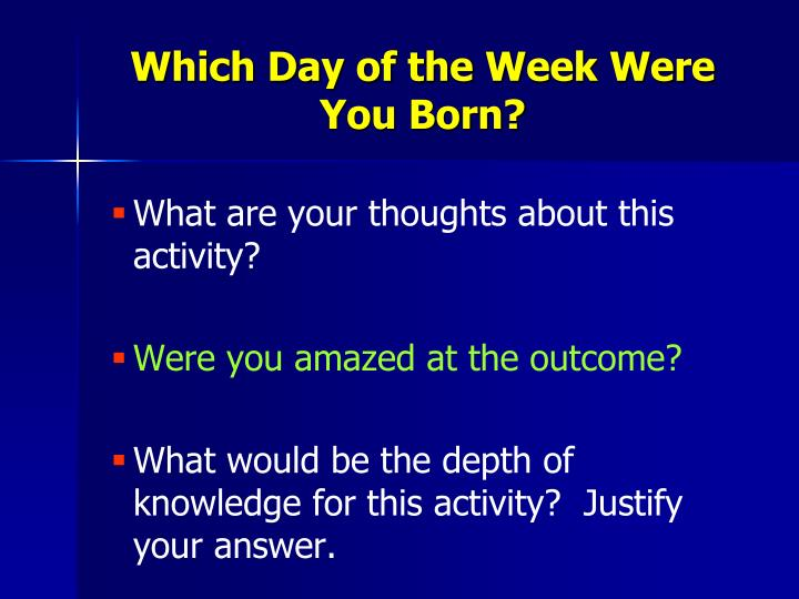 Which Day of the Week Were You Born?