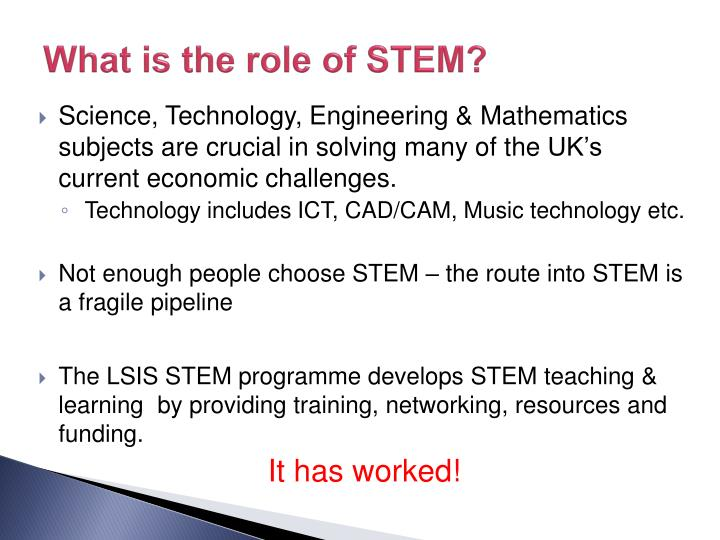 What is the role of STEM?