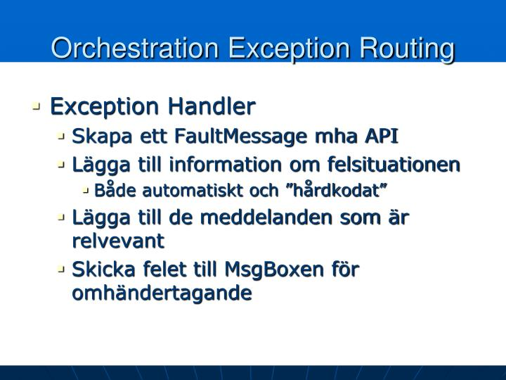 Orchestration Exception Routing