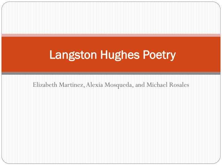 identity in the poetry of langston Langston hughes: poems study guide contains a biography of langston hughes, literature essays, quiz questions, major themes, characters, and a full summary and analysis of select poems.