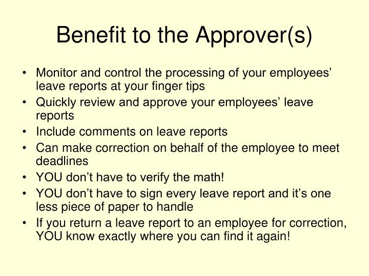 Benefit to the Approver(s)