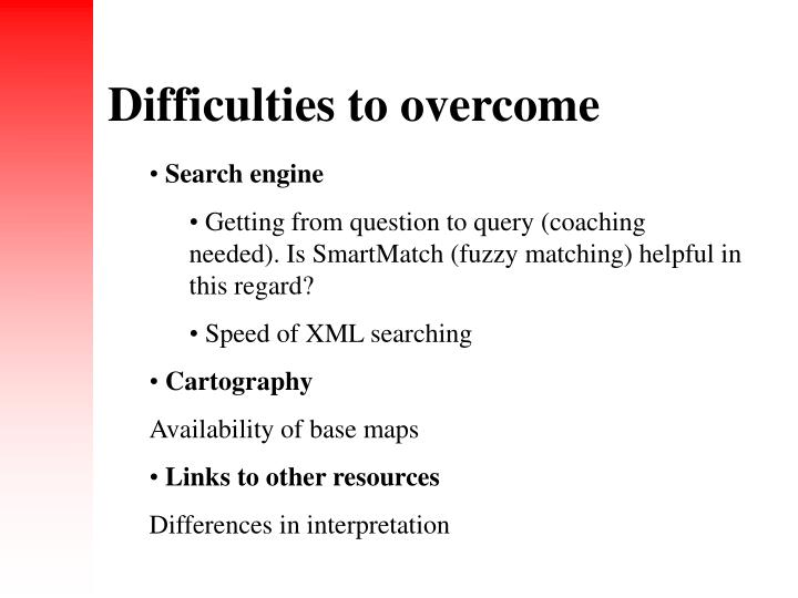 Difficulties to overcome