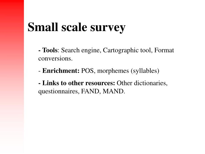 Small scale survey