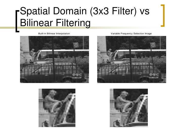 Spatial Domain (3x3 Filter) vs Bilinear Filtering
