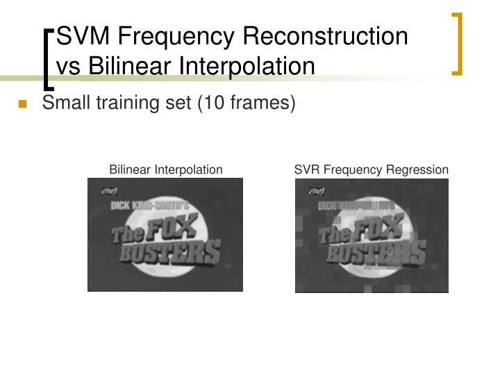Small training set (10 frames)