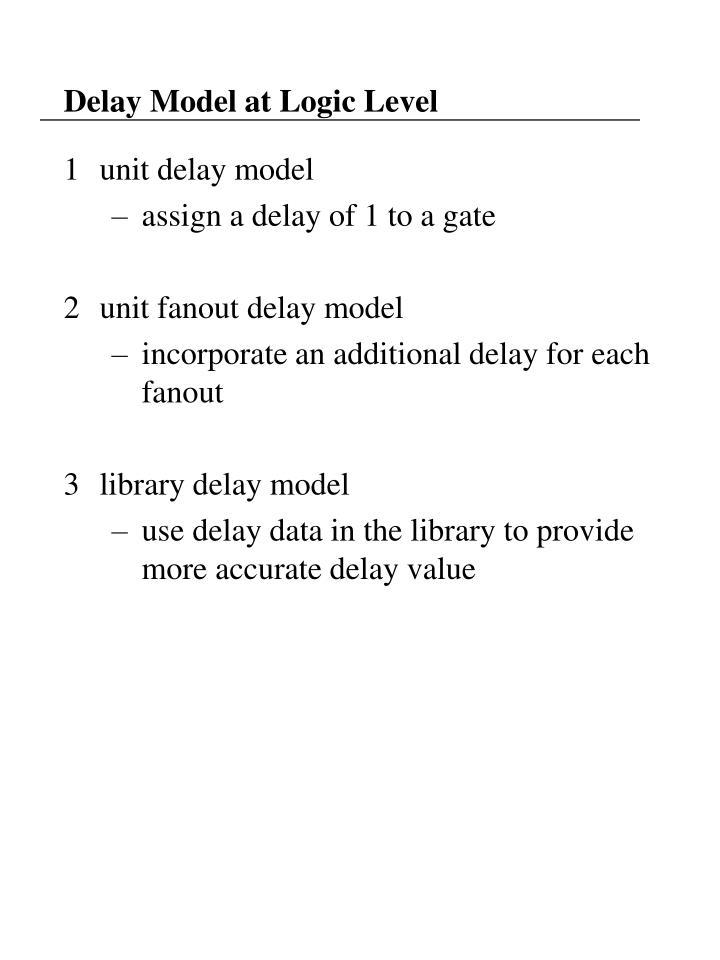 Delay model at logic level