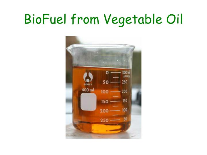 BioFuel from Vegetable Oil