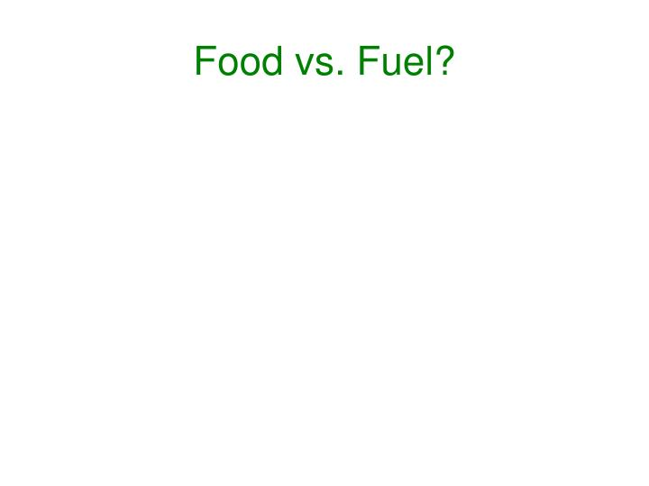 Food vs. Fuel?