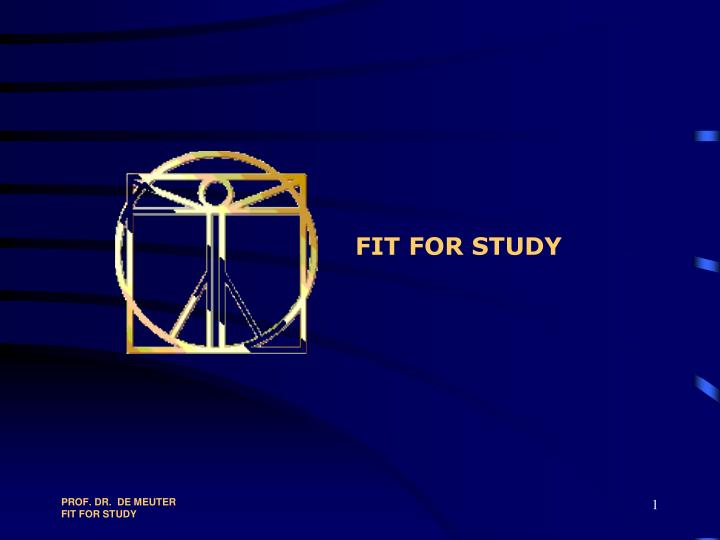FIT FOR STUDY