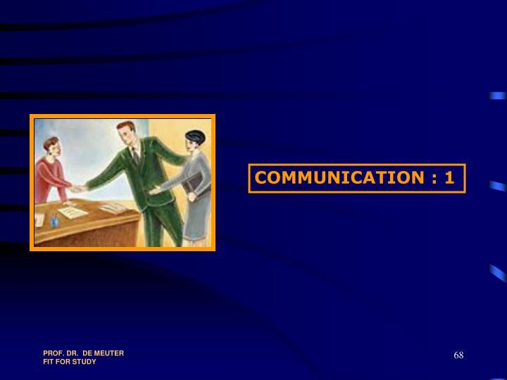 COMMUNICATION : 1