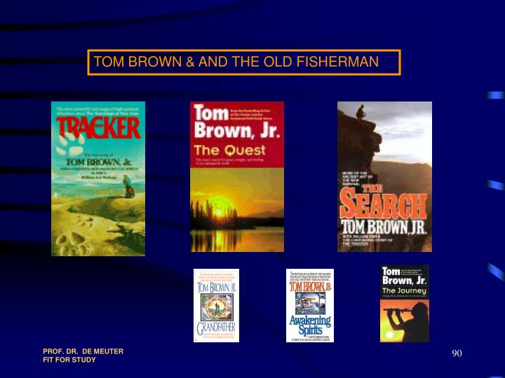 TOM BROWN & AND THE OLD FISHERMAN