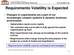 requirements volatility is expected