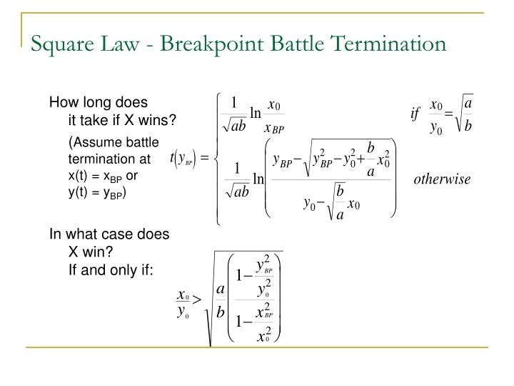 Square Law - Breakpoint Battle Termination