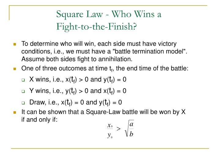 Square Law - Who Wins a Fight-to-the-Finish?