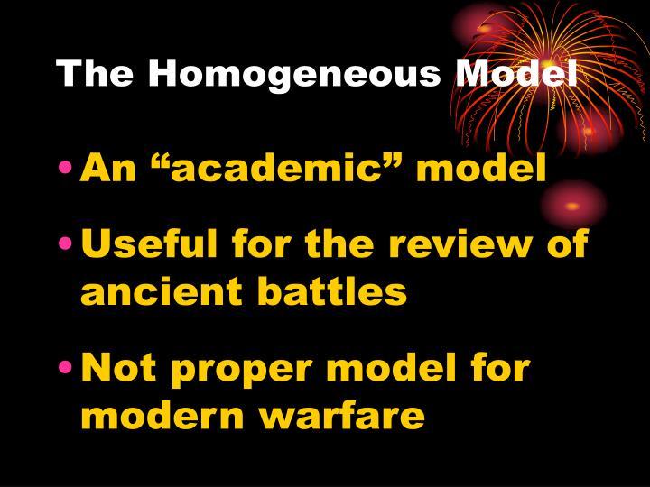 The Homogeneous Model