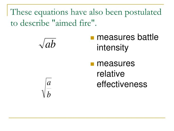 """These equations have also been postulated to describe """"aimed fire""""."""