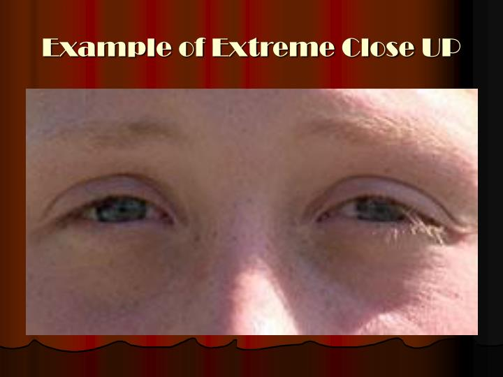 Example of Extreme Close UP