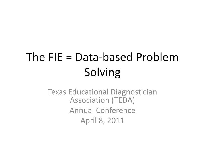 The fie data based problem solving