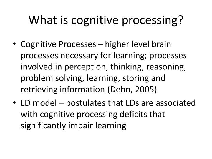 What is cognitive processing?