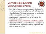 current topics events cash collection points