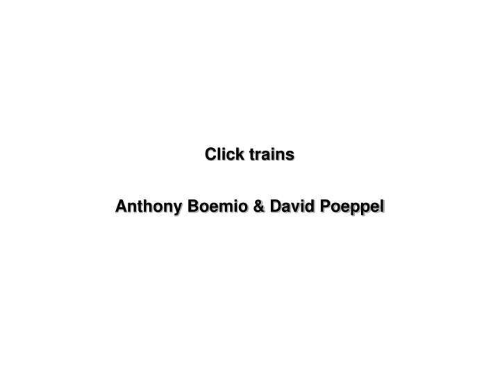 Click trains