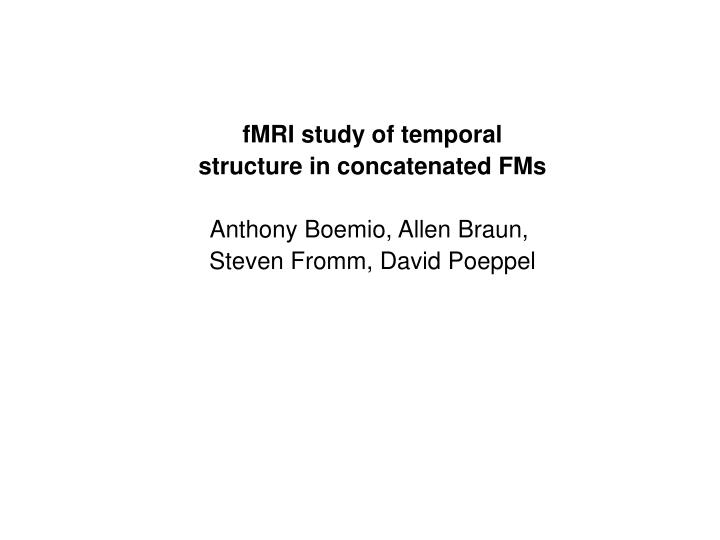 fMRI study of temporal