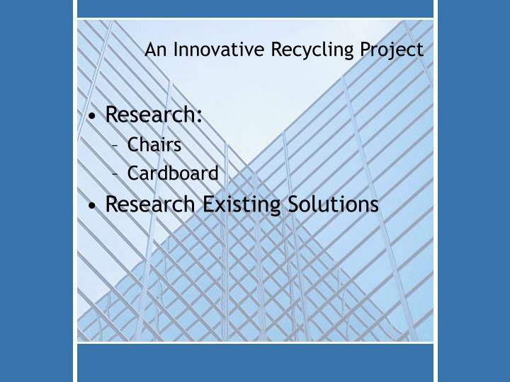 An innovative recycling project1