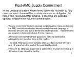 post amc supply commitment