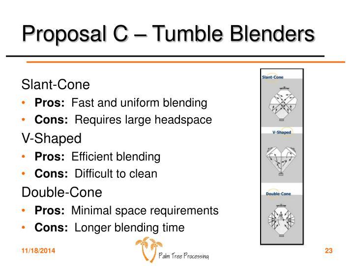 Proposal C – Tumble Blenders