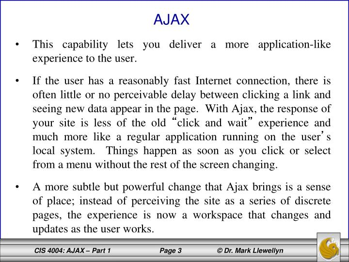 This capability lets you deliver a more application-like experience to the user.
