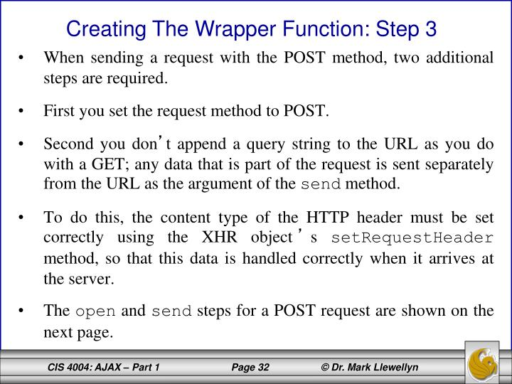 When sending a request with the POST method, two additional steps are required.