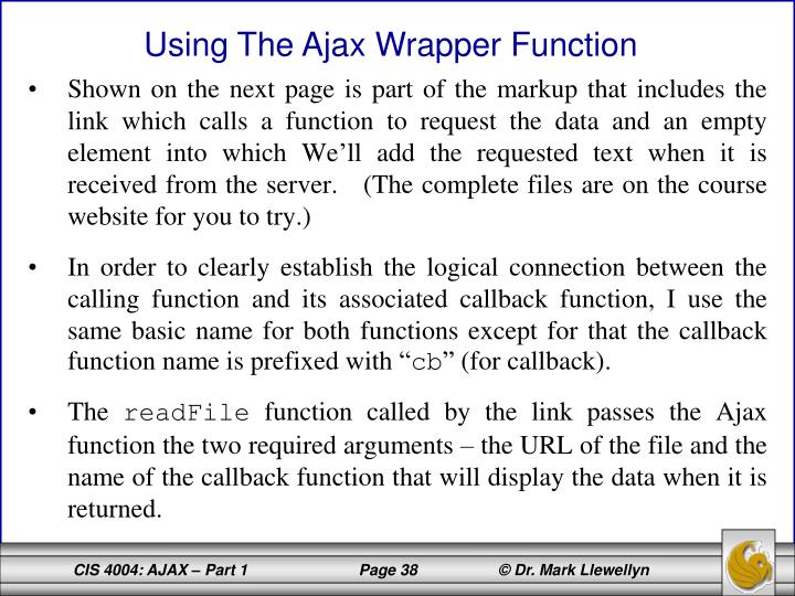Shown on the next page is part of the markup that includes the link which calls a function to request the data and an empty element into which We