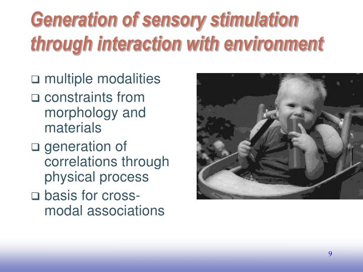 Generation of sensory stimulation through interaction with environment