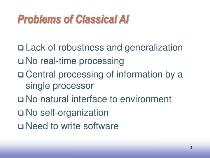 Problems of classical ai